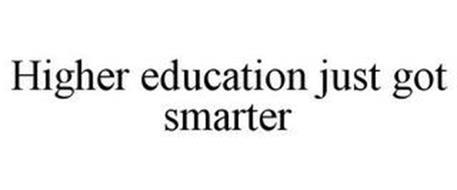 HIGHER EDUCATION JUST GOT SMARTER
