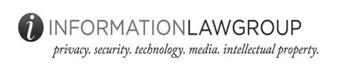 I INFORMATIONLAWGROUP PRIVACY. SECURITY. TECHNOLOGY. MEDIA.INTELLECTUAL PROPERTY