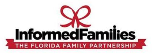 INFORMED FAMILIES THE FLORIDA FAMILY PARTNERSHIP