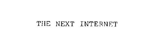 THE NEXT INTERNET