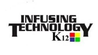 INFUSING TECHNOLOGY K12