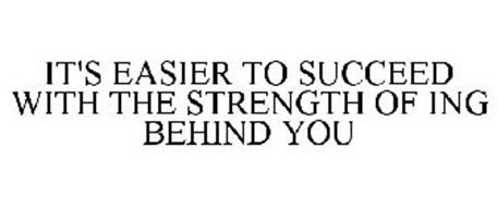 IT'S EASIER TO SUCCEED WITH THE STRENGTH OF ING BEHIND YOU