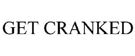 GET CRANKED