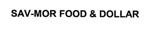 SAV-MOR FOOD & DOLLAR