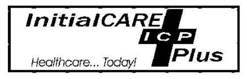 INITIALCARE ICP PLUS HEALTHCARE... TODAY!