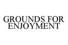 GROUNDS FOR ENJOYMENT