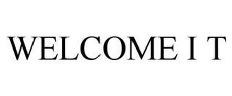 WELCOME I T