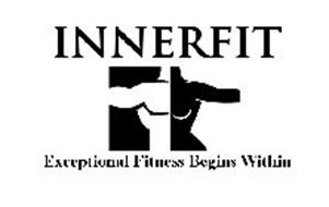 INNERFIT EXCEPTIONAL FITNESS BEGINS WITHIN