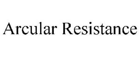 ARCULAR RESISTANCE