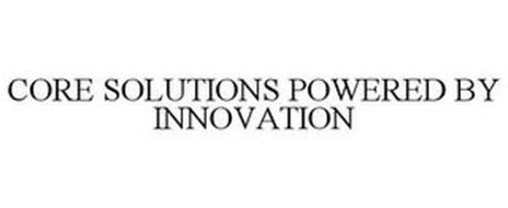 CORE SOLUTIONS POWERED BY INNOVATION