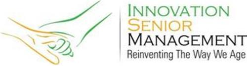 INNOVATION SENIOR MANAGEMENT REINVENTING THE WAY WE AGE