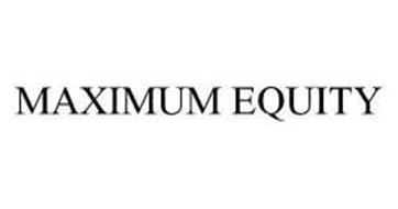 MAXIMUM EQUITY