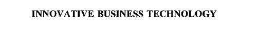 INNOVATIVE BUSINESS TECHNOLOGY