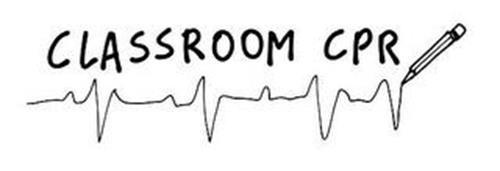 CLASSROOM CPR
