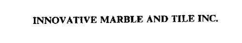 INNOVATIVE MARBLE AND TILE INC.