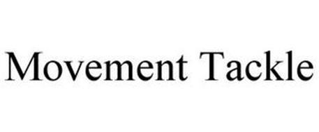 MOVEMENT TACKLE