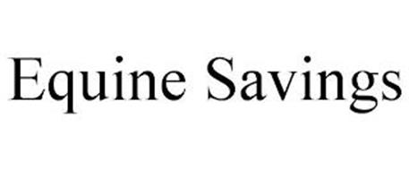 EQUINE SAVINGS