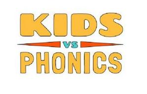 KIDS VS PHONICS