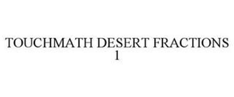 TOUCHMATH DESERT FRACTIONS 1