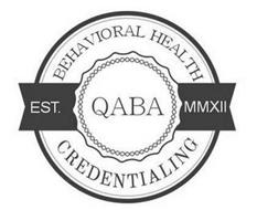 QABA BEHAVIORAL HEALTH CREDENTIALING EST. MMXII