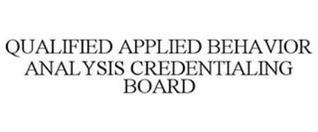QUALIFIED APPLIED BEHAVIOR ANALYSIS CREDENTIALING BOARD