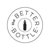 · THE BETTER · BOTTLE