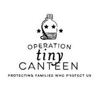OPERATION TINY CANTEEN PROTECTING FAMILIES WHO PROTECT US