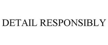 DETAIL RESPONSIBLY