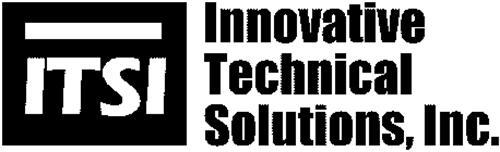 ITSI INNOVATIVE TECHNICAL SOLUTIONS, INC.