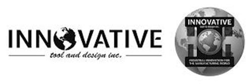 INNOVATIVE TOOL AND DESIGN INC. INNOVATIVE TOOL & DESIGN INC. INDUSTRIAL INNOVATION FOR THE MANUFACTURING WORLD
