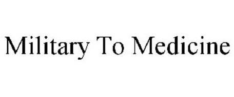 MILITARY TO MEDICINE