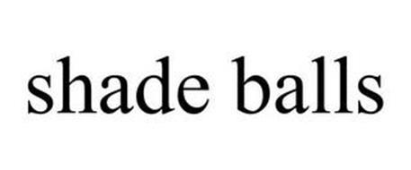 SHADE BALLS