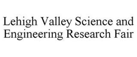 LEHIGH VALLEY SCIENCE AND ENGINEERING RESEARCH FAIR