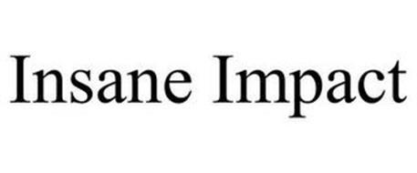 INSANE IMPACT