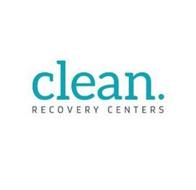 CLEAN. RECOVERY CENTERS