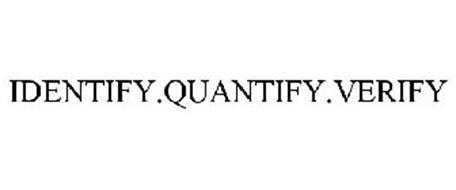 IDENTIFY.QUANTIFY.VERIFY