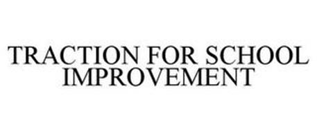 TRACTION FOR SCHOOL IMPROVEMENT