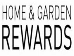 HOME & GARDEN REWARDS