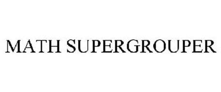 MATH SUPERGROUPER