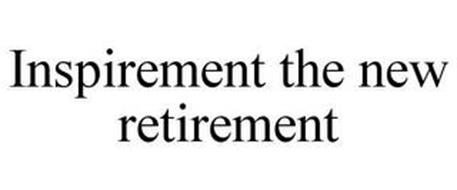 INSPIREMENT THE NEW RETIREMENT