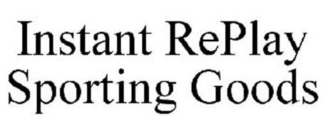INSTANT REPLAY SPORTING GOODS