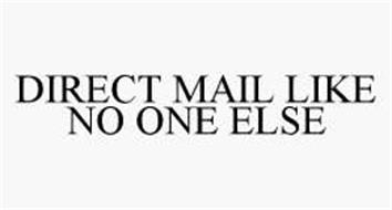 DIRECT MAIL LIKE NO ONE ELSE