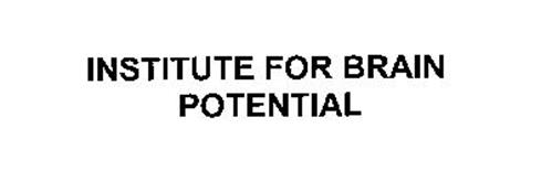 INSTITUTE FOR BRAIN POTENTIAL