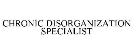 CHRONIC DISORGANIZATION SPECIALIST