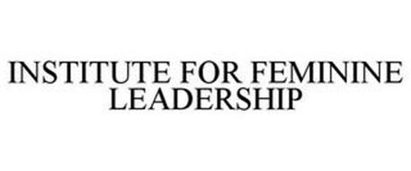 INSTITUTE FOR FEMININE LEADERSHIP