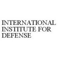 INTERNATIONAL INSTITUTE FOR DEFENSE
