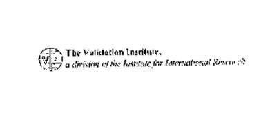 THE VALIDATION INSTITUTE A DIVISION OF THE INSTITUTE FOR INTERNATIONAL RESEARCH