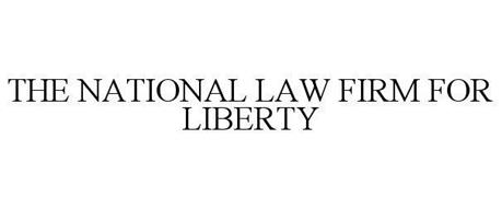 THE NATIONAL LAW FIRM FOR LIBERTY