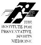 THE INSTITUTE FOR PREVENTATIVE SPORTS MEDICINE
