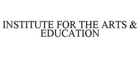 INSTITUTE FOR THE ARTS & EDUCATION